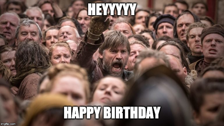 Jamie Lannister happy birthday meme