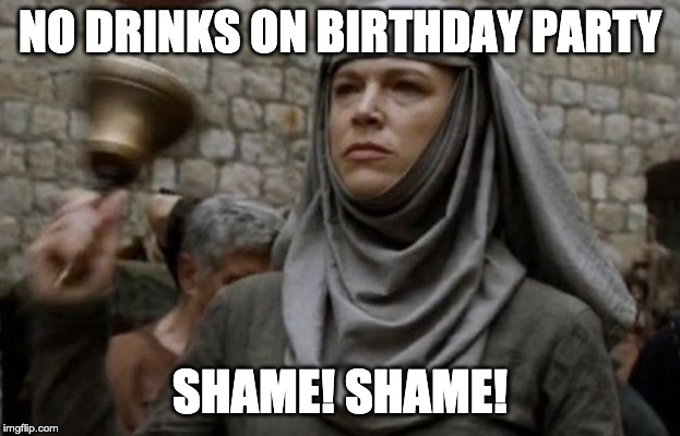 No Drinks on Birthday party, shame