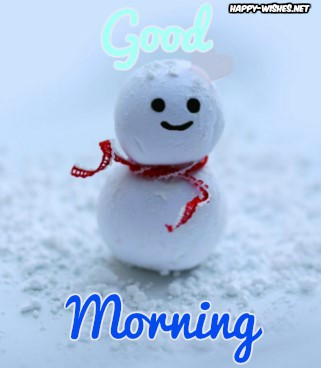 Small snow man cool Good Morning Images