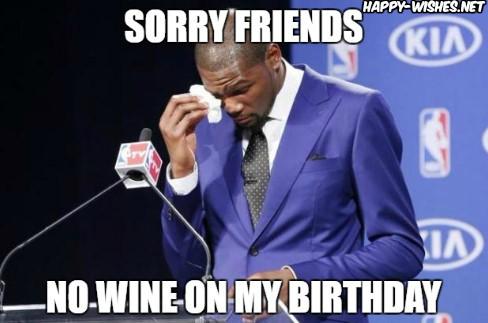 Sorry friends birthday party wine meme