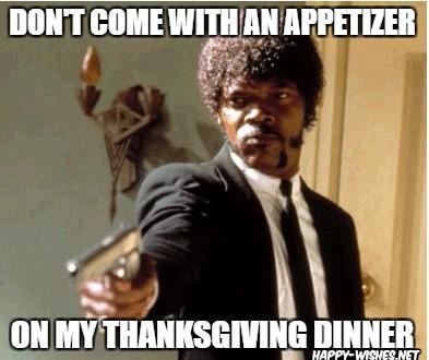 Thanksgiving appetizer memes