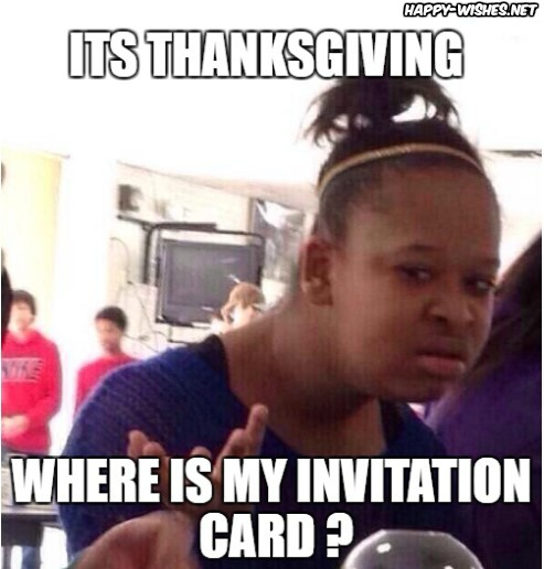 funny Happy Thanksgiving invitation Memes