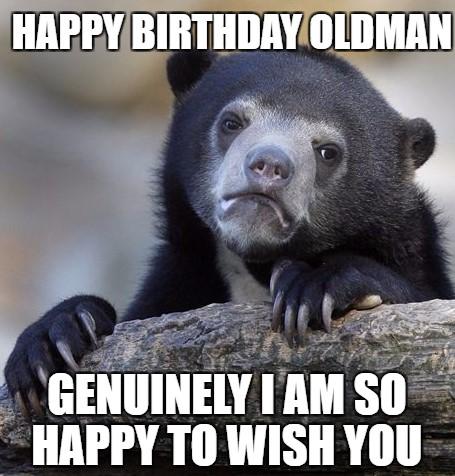 happy birthday old man meme sad bear
