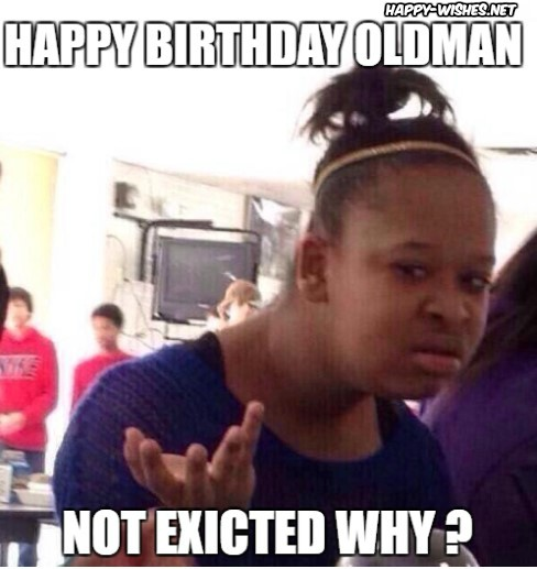 happy birthday old man meme with Black girl images