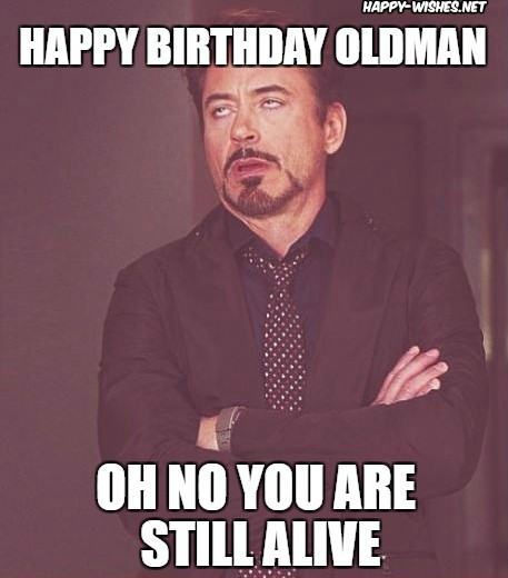 Happy Birthday Old Man Funny Memes Wishes