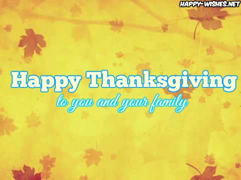 happy thanksgiving to you and your family nice wishes