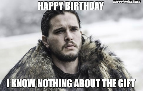 john snow game of thrones happy birthday memes