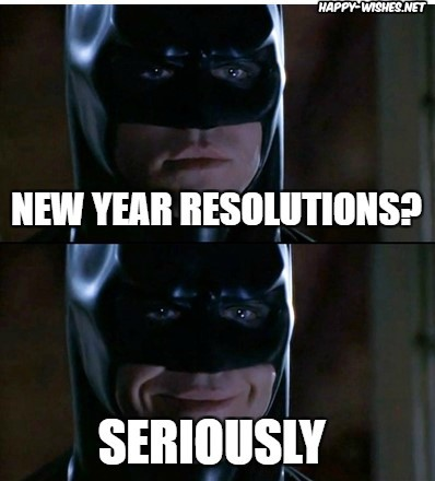 Batman new yaer resolution memes