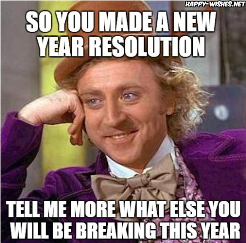 Creepy condescending wonka memes on new year resolutions