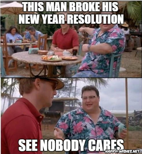 Funny new year Resolution Break meme