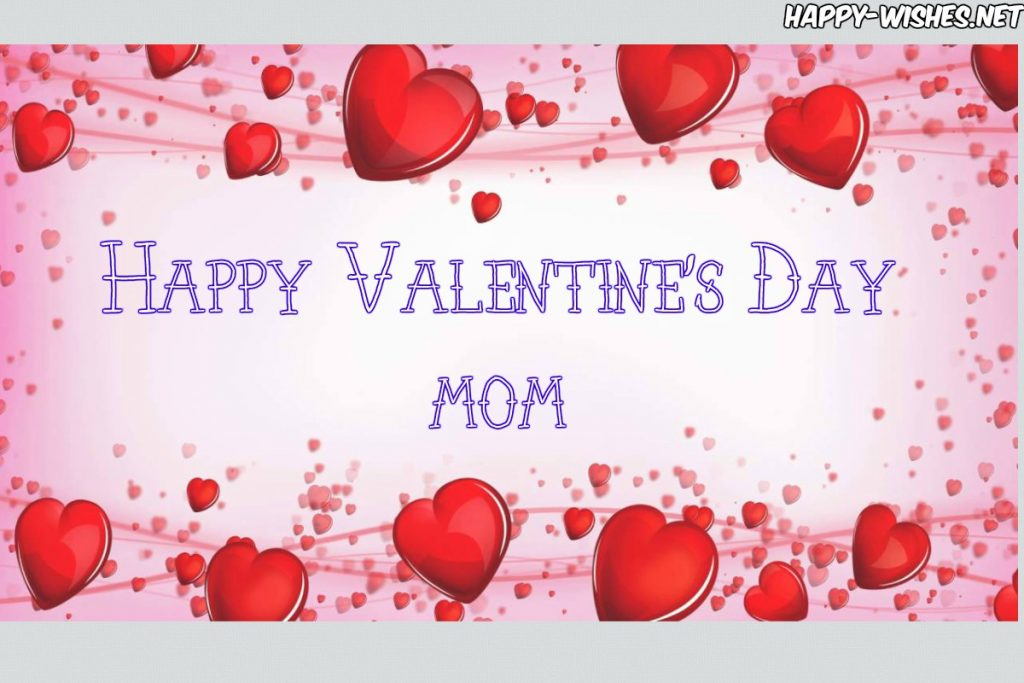 Happy Valentine's day mom