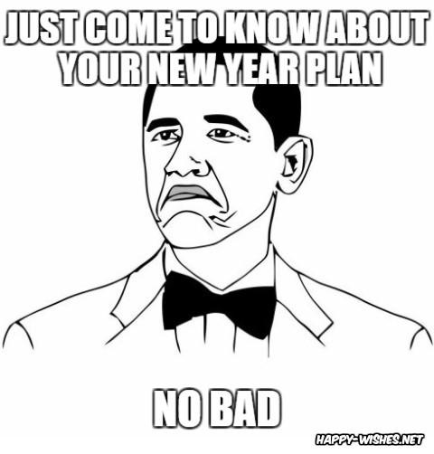 Happy new year meme obama saying not a bad plan