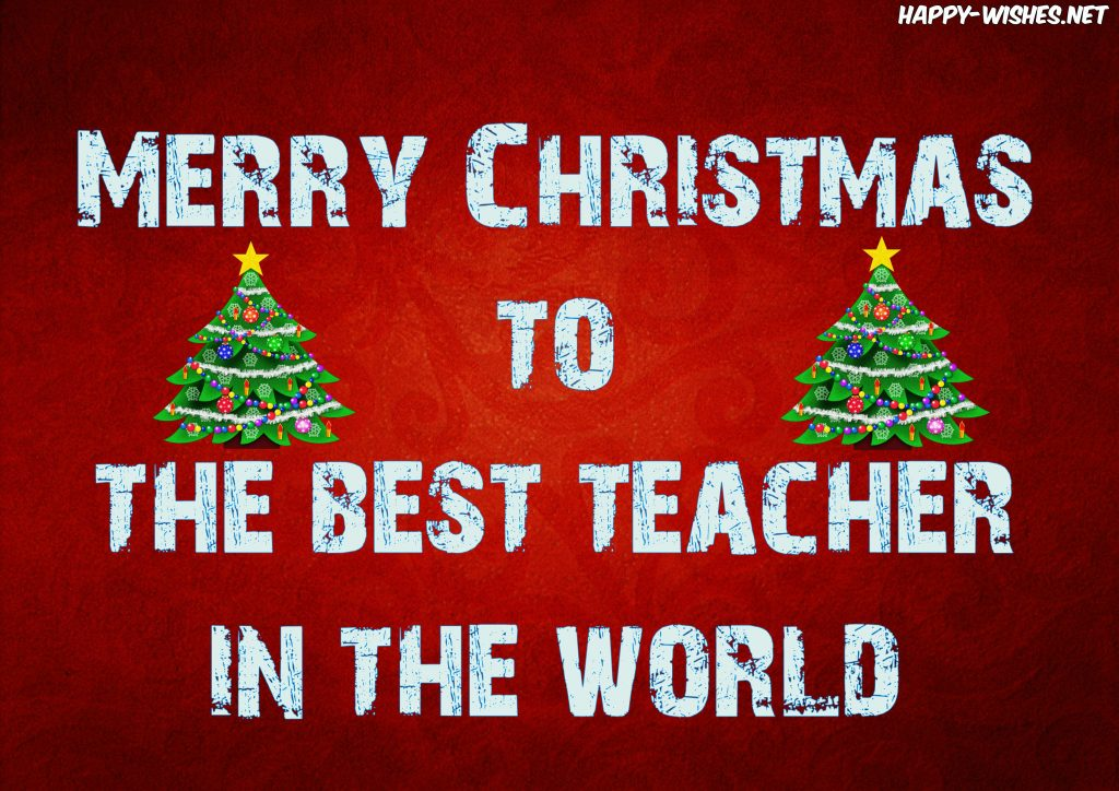 Merry Christmas Wishes for the Teacher