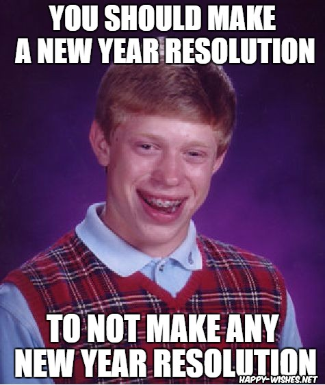 No new year resolution meme using Badluck Brian