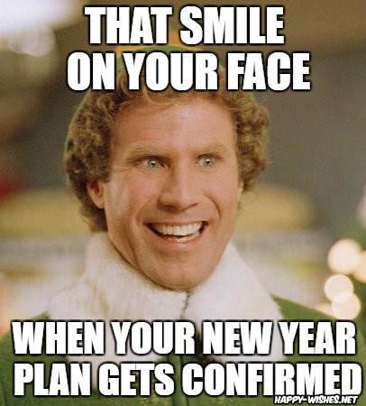 That face you make whne your new year plans gets confirmed meme