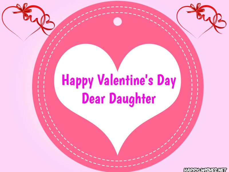 Best Valentine's Day wishes for daughter