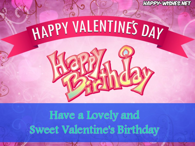 Happy Valentine Birthday Wishes and Images