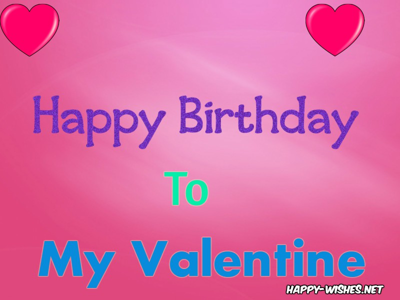 Happy Valentine's Birthday images for my Valentine