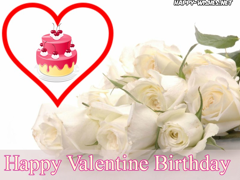 Happy Valetine Birthday wishes