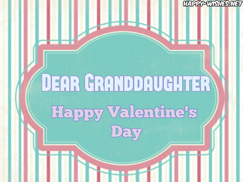 Wishes For Granddaughter on Valentines Day
