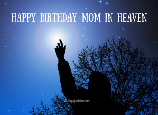 30+ Birthday Wishes For Mom in Heaven