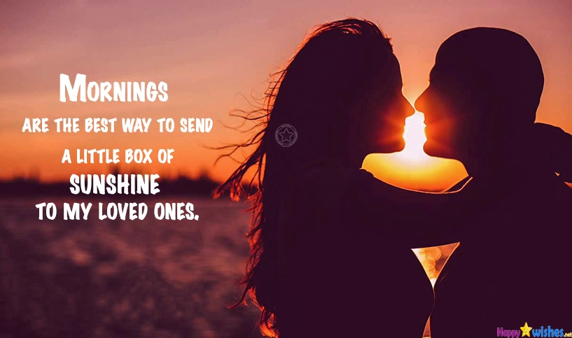 Mornings are the best way to send wishes to loved ones