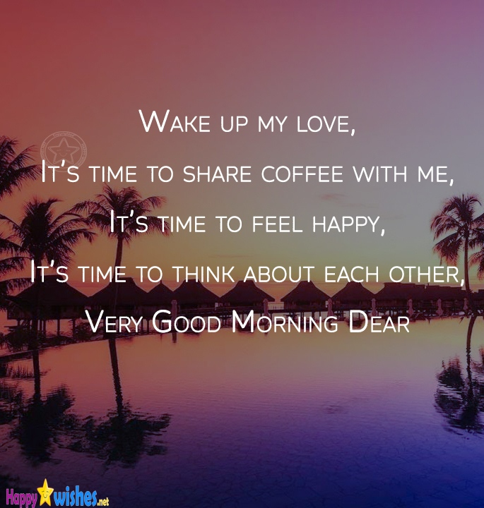 wake up my love good morning