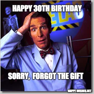 30th Birthday forgot the gift memes