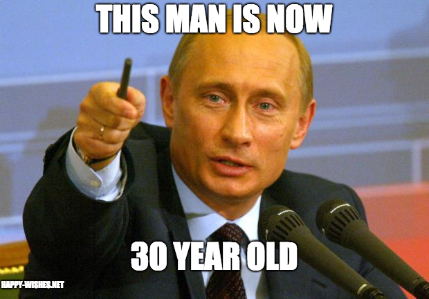 30th birthday Putin memes