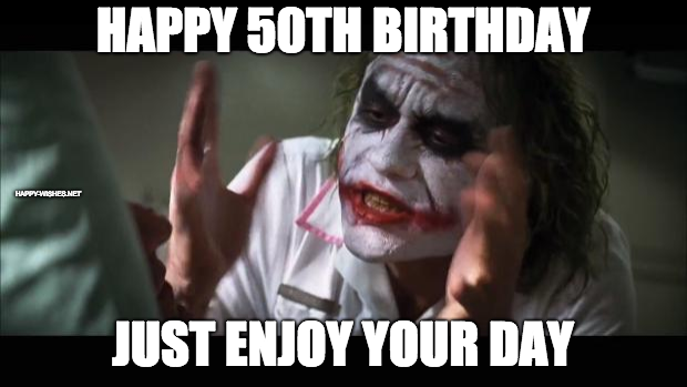50th Birthday jokar meme