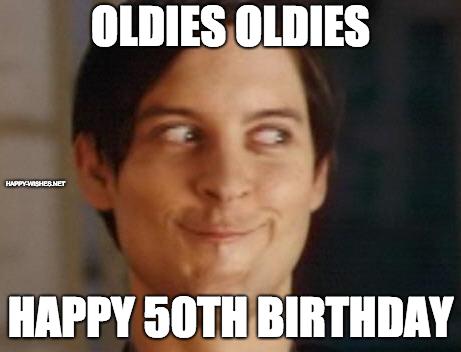 50th Birthday oldies memes