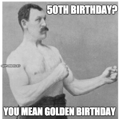 50th golden birthday meme