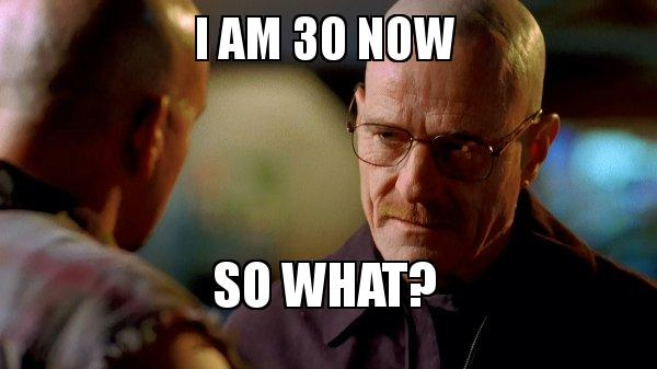 Breaking bad 30th birthday memes