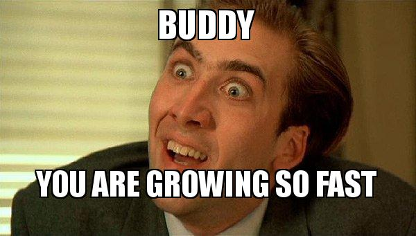 Buddy so you are growing so fast happy 30th birthday meme