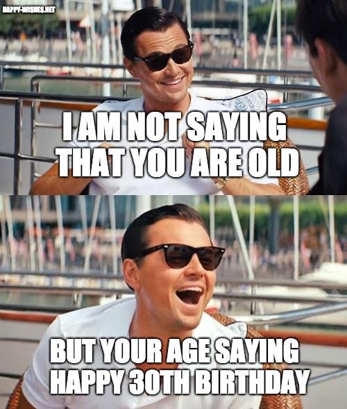 Happy 30th Birthday man Funny memes