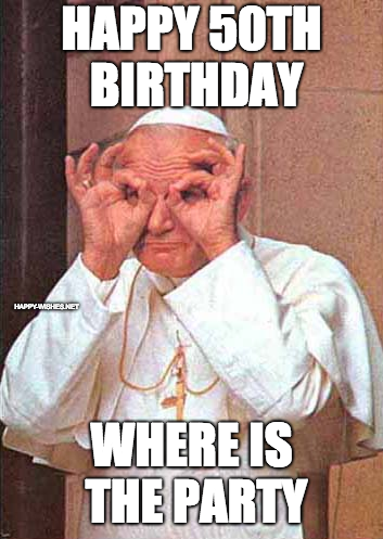 Happy 50th Birthday Memes Wishes - Funny images