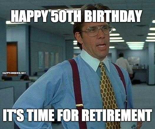 Happy 50th birthday retirement Birthday