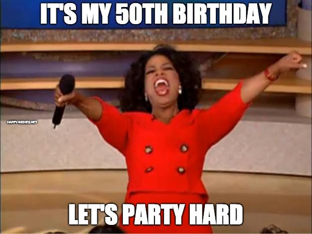 Its my birthday meme image