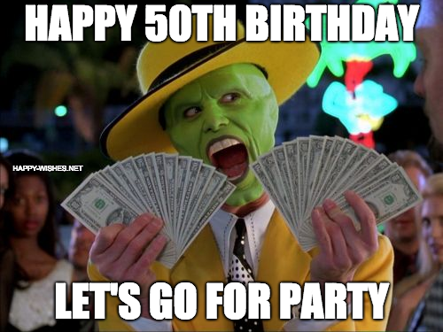 Lets go for party, 50th Birthday meme