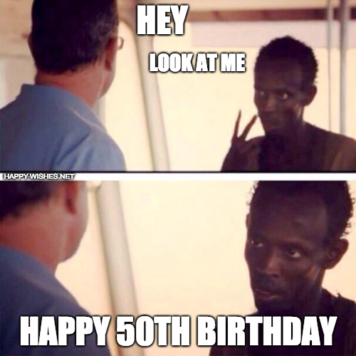 Look at me Happy 50th Birthday meme