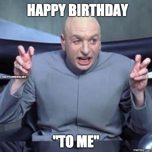 Dr evil happy birthday to me meme