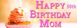 Happy 50th Birthday wishes for mother