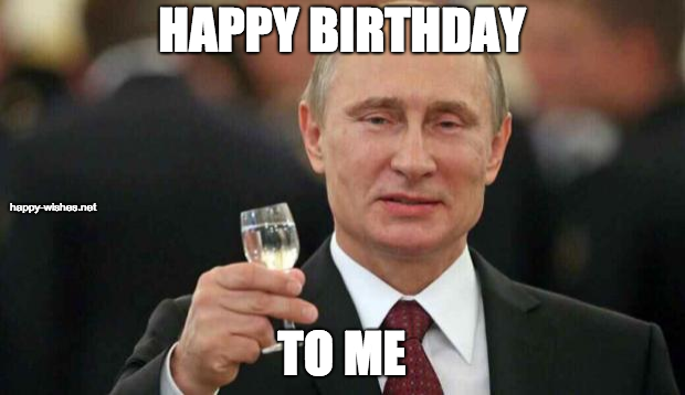 Happy Birthday to me putin meme