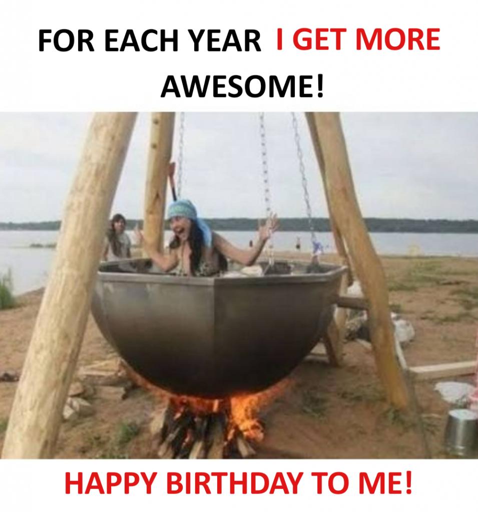 Happy birthday to me funny me