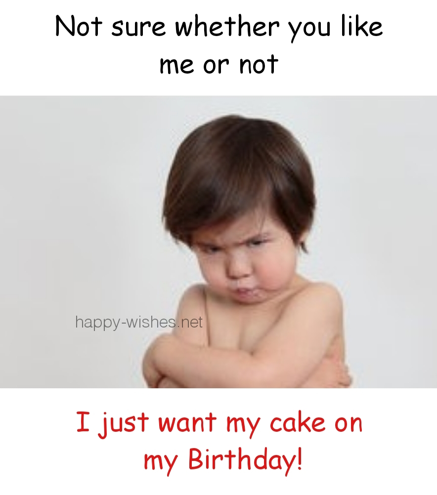 I just want my cake on my birthday meme