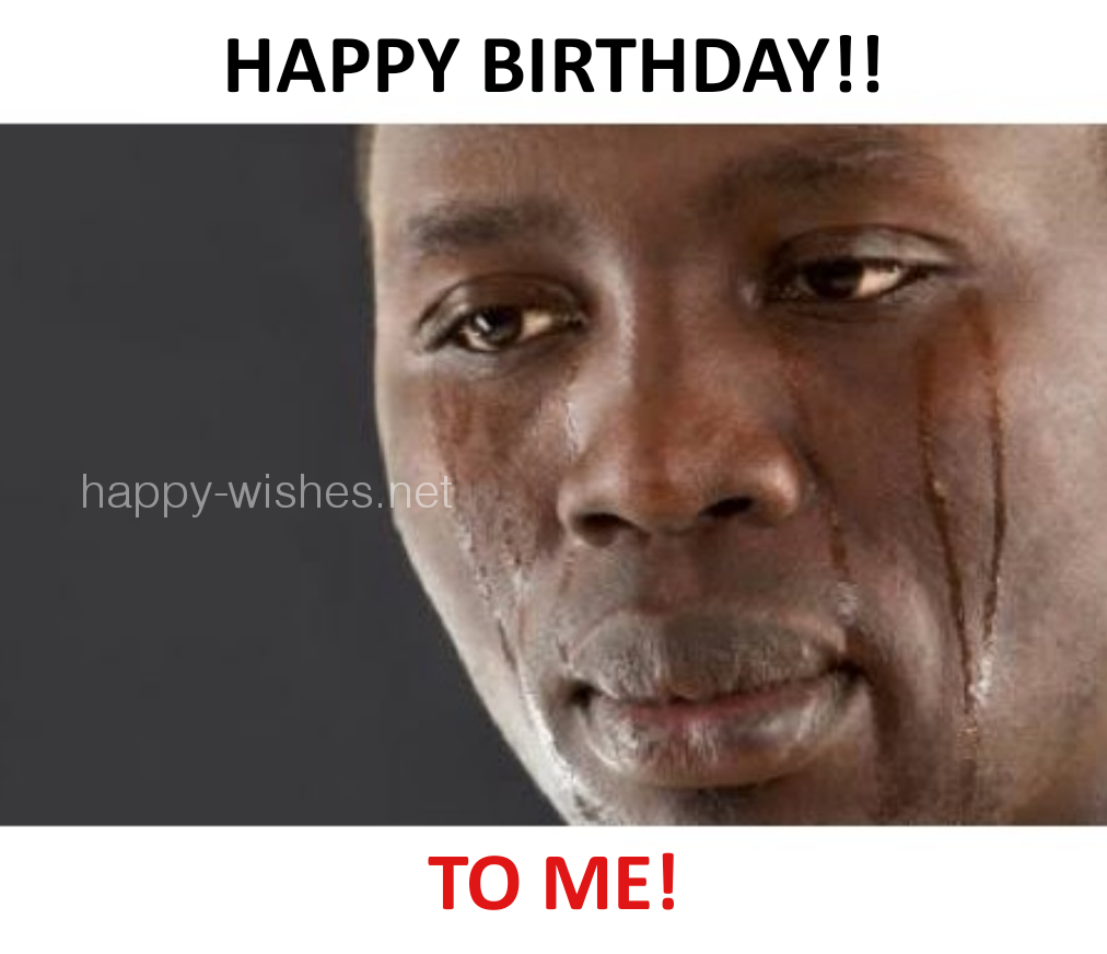 happy birthday to me black guy crying