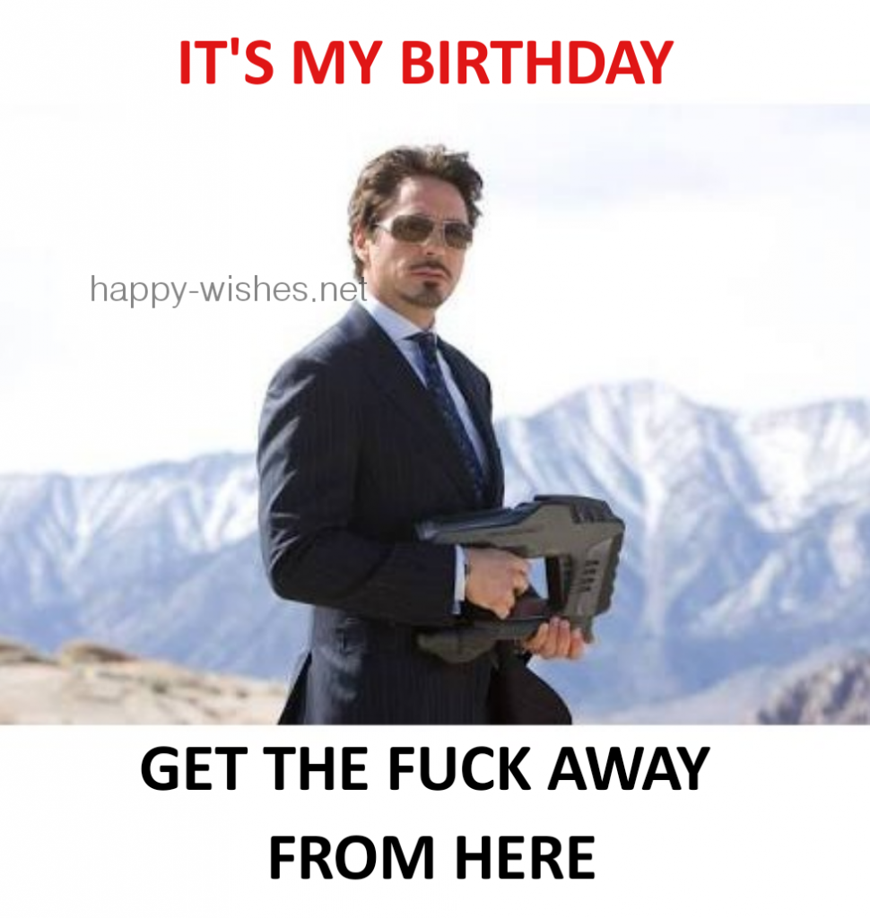its my birthday get the fuck away meme