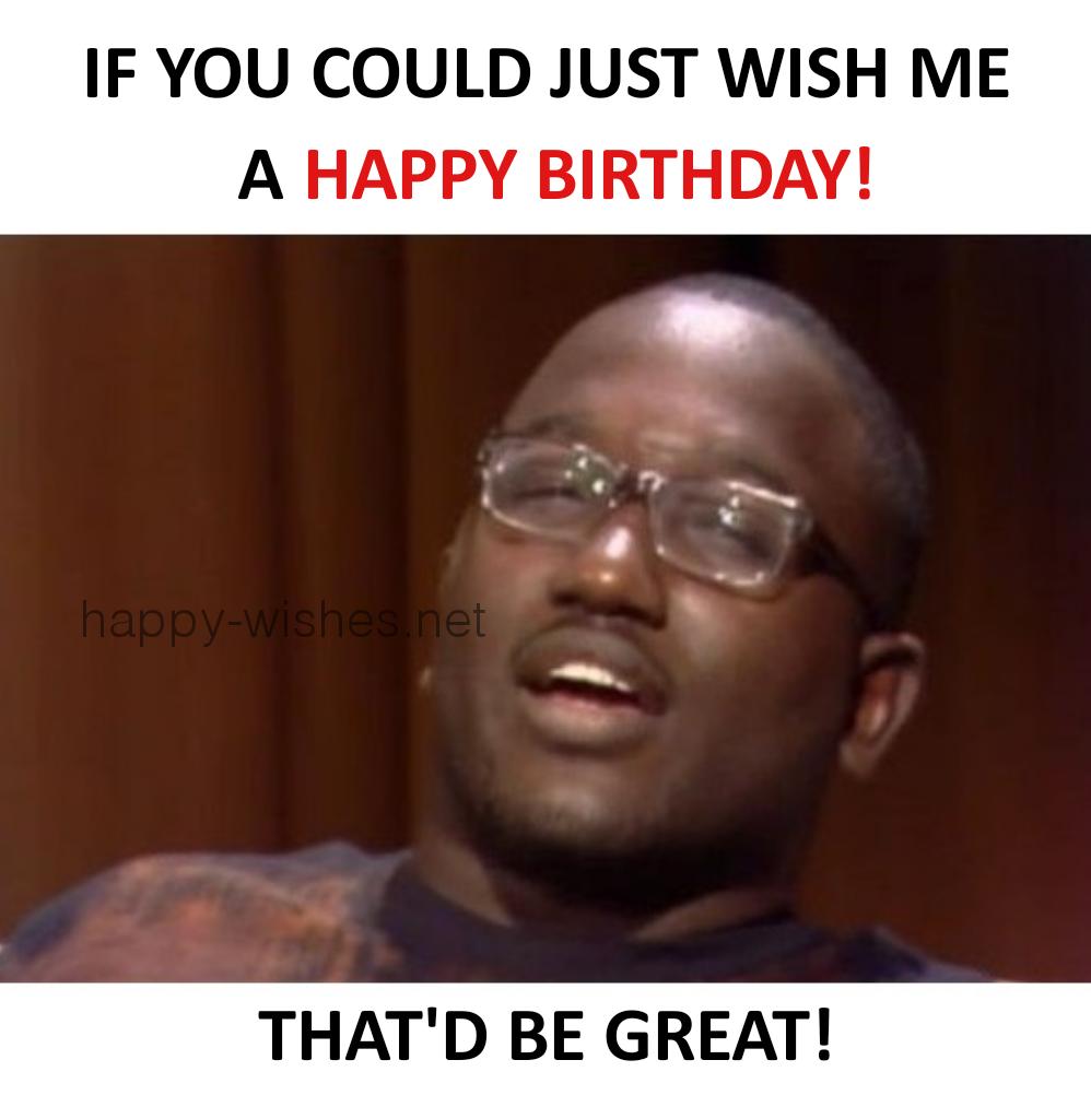 wish me happy birthday meme
